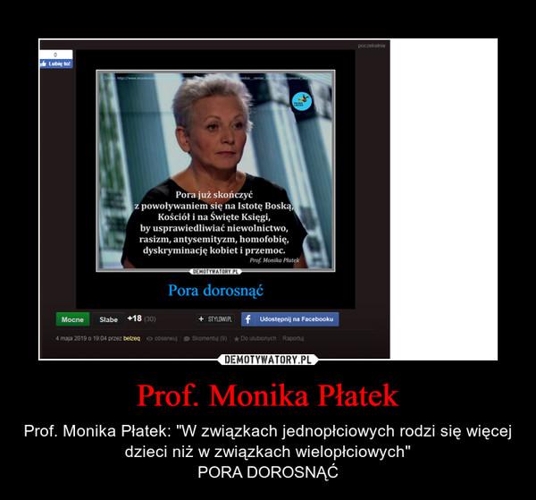 """Prof. Monika Płatek – Prof. Monika Płatek: """"W związkach jednopłciowych rodzi się więcej dzieci niż w związkach wielopłciowych""""PORA DOROSNĄĆ"""