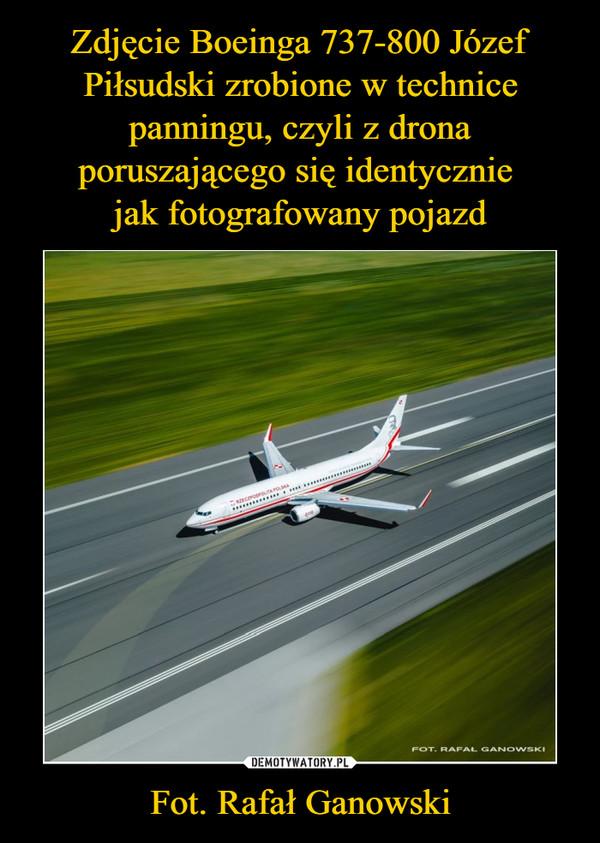 Fot. Rafał Ganowski –