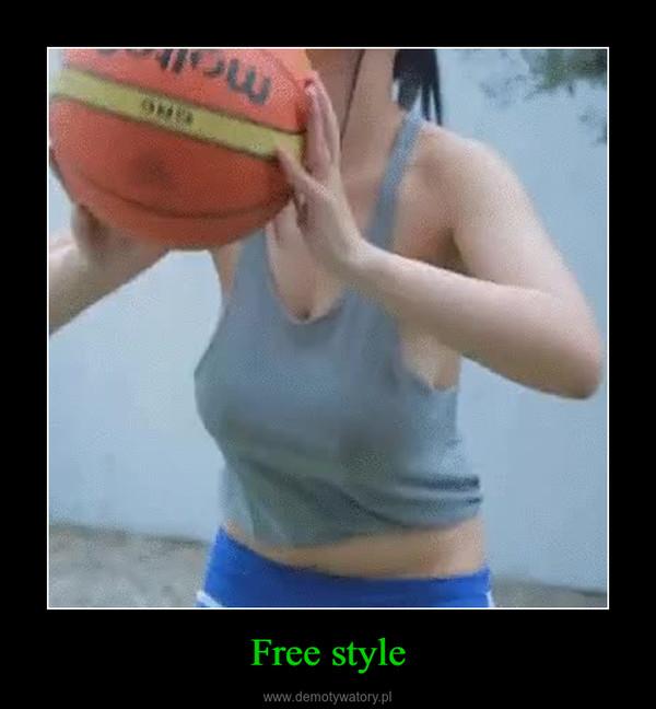 Free style –