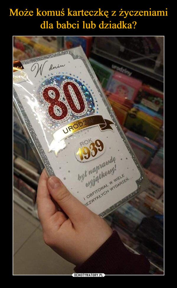 –  W dniu 80 urodzinROK 1939był naprawdę wyjątkowy!I OBFITOWAŁ W WIELE NIEZWYKŁYCH WYDARZEŃ...