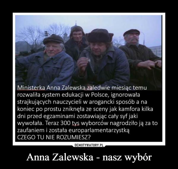 Anna Zalewska - nasz wybór –