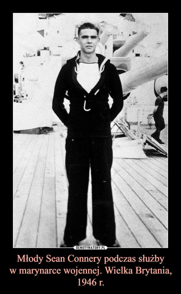 Młody Sean Connery podczas służbyw marynarce wojennej. Wielka Brytania, 1946 r. –