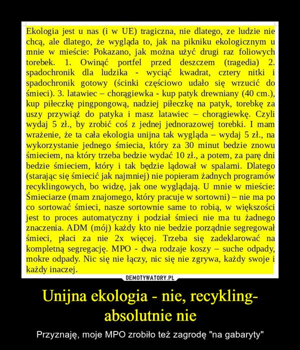 """Unijna ekologia - nie, recykling- absolutnie nie – Przyznaję, moje MPO zrobiło też zagrodę """"na gabaryty"""""""