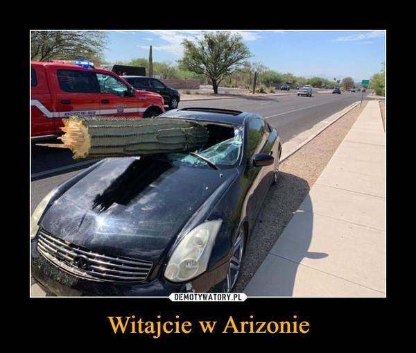 Witajcie w Arizonie –