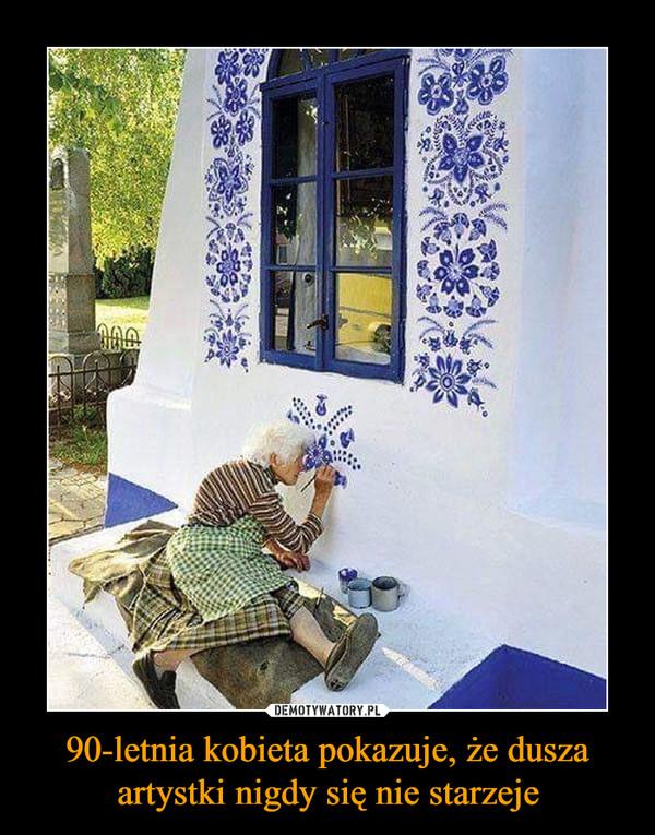 90-letnia kobieta pokazuje, że dusza artystki nigdy się nie starzeje –