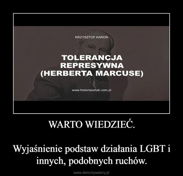 WARTO WIEDZIEĆ.Wyjaśnienie podstaw działania LGBT i innych, podobnych ruchów. –
