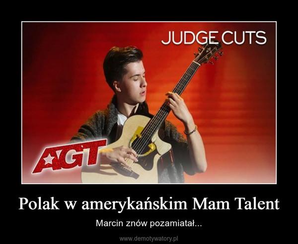 Polak w amerykańskim Mam Talent – Marcin znów pozamiatał...