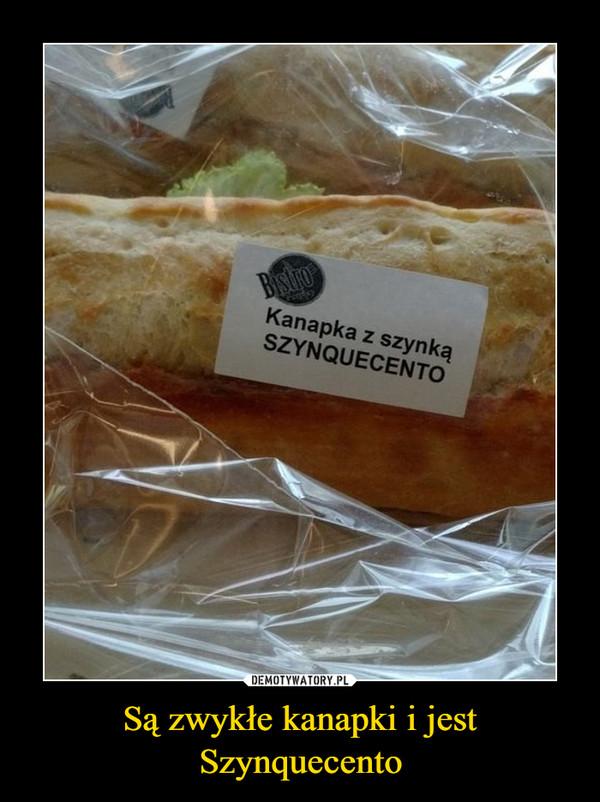 Są zwykłe kanapki i jest Szynquecento –