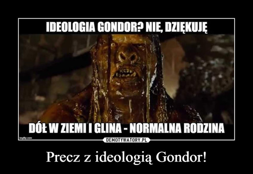 Precz z ideologią Gondor!