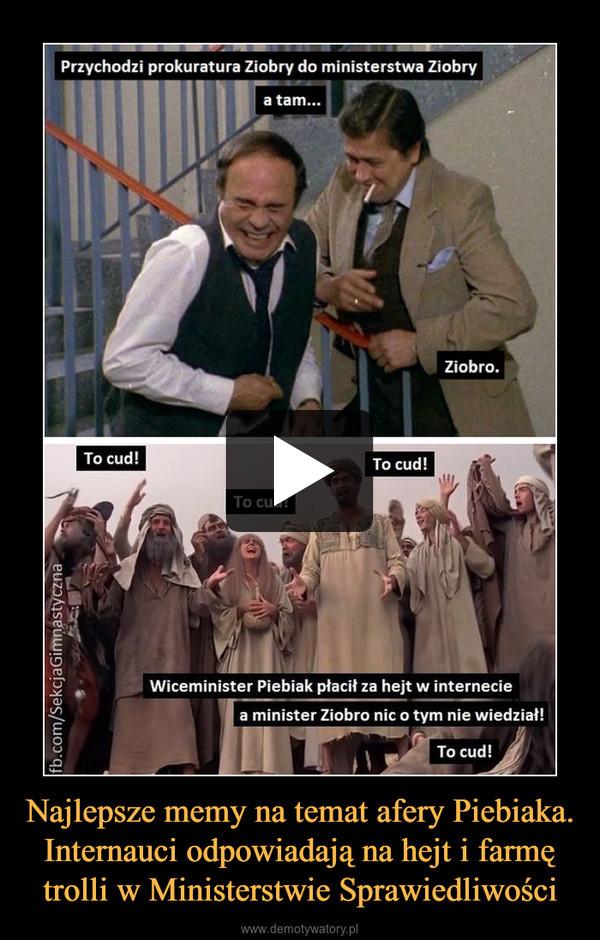 Najlepsze memy na temat afery Piebiaka. Internauci odpowiadają na hejt i farmę trolli w Ministerstwie Sprawiedliwości –