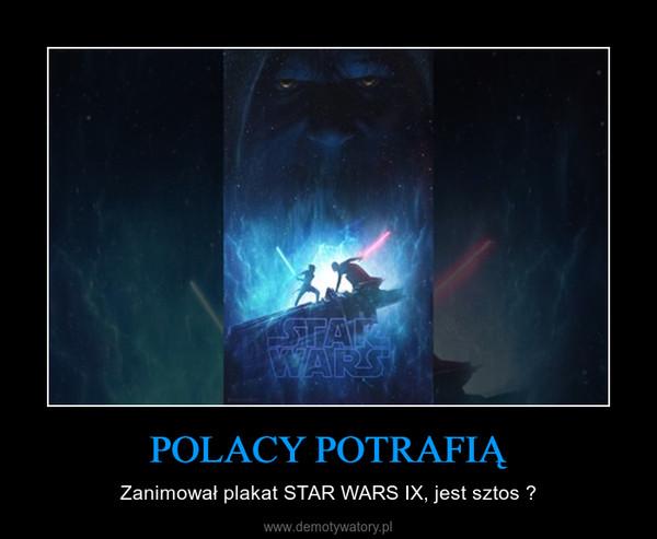 POLACY POTRAFIĄ – Zanimował plakat STAR WARS IX, jest sztos ?