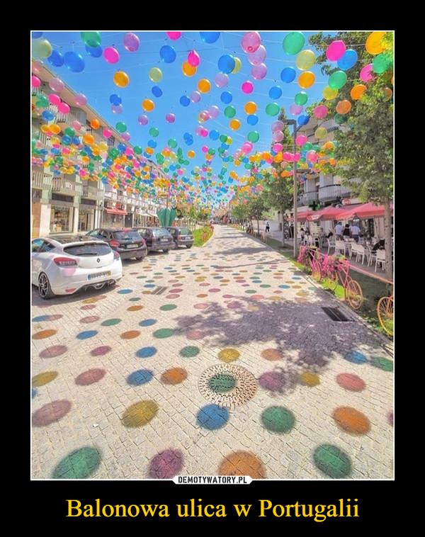 Balonowa ulica w Portugalii –