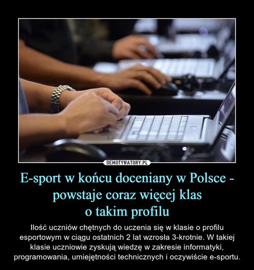 E-sport w końcu doceniany w Polsce - powstaje coraz więcej klas o takim profilu