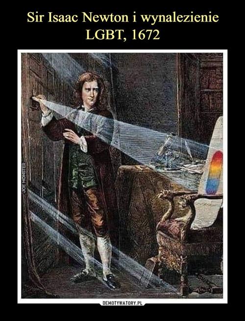 Sir Isaac Newton i wynalezienie LGBT, 1672