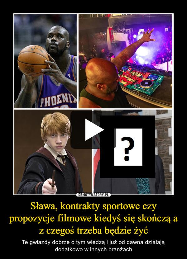 Sława, kontrakty sportowe czy propozycje filmowe kiedyś się skończą a z czegoś trzeba będzie żyć – Te gwiazdy dobrze o tym wiedzą i już od dawna działają dodatkowo w innych branżach