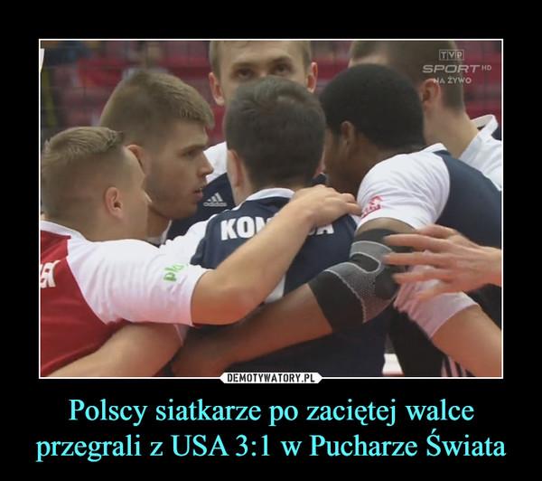 Polscy siatkarze po zaciętej walce przegrali z USA 3:1 w Pucharze Świata –