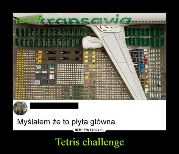 Tetris challenge –  myślałem, że to płyta główna