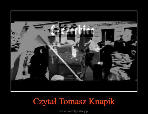 Czytał Tomasz Knapik –