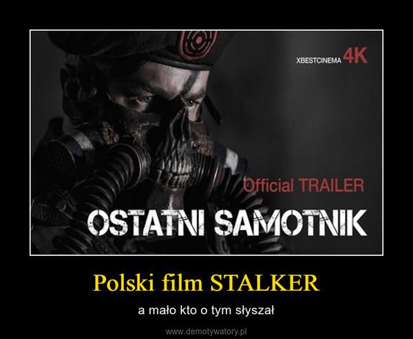 Polski film STALKER – a mało kto o tym słyszał