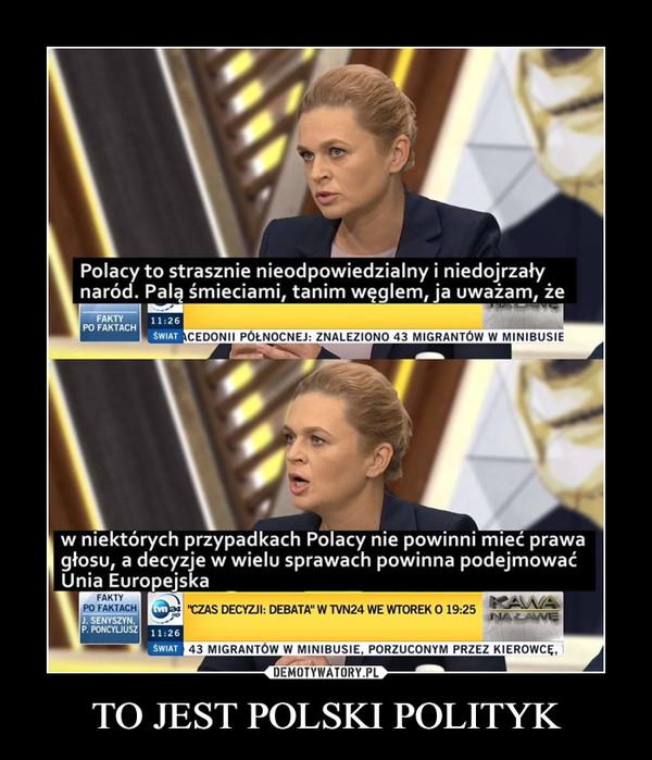 TO JEST POLSKI POLITYK –