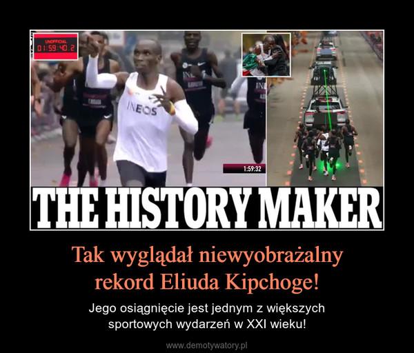 Tak wyglądał niewyobrażalnyrekord Eliuda Kipchoge! – Jego osiągnięcie jest jednym z większychsportowych wydarzeń w XXI wieku!