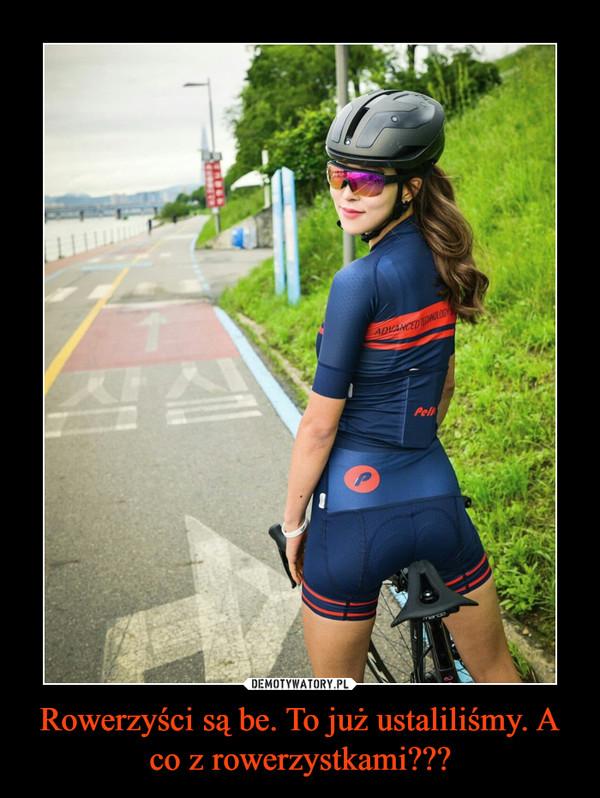 Rowerzyści są be. To już ustaliliśmy. A co z rowerzystkami??? –