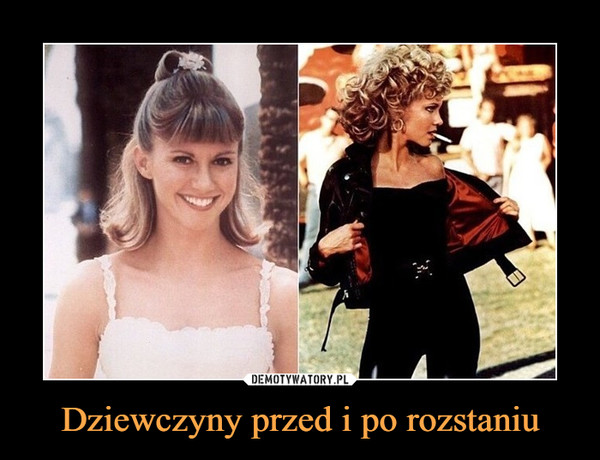 Dziewczyny przed i po rozstaniu –