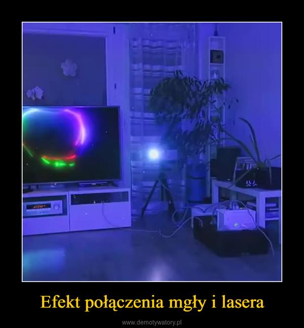 Efekt połączenia mgły i lasera –