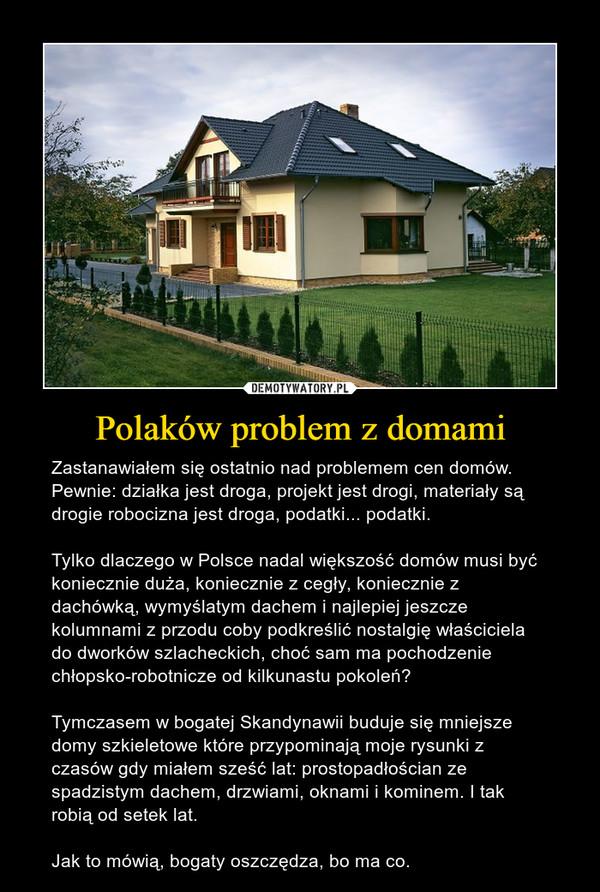 Polaków problem z domami