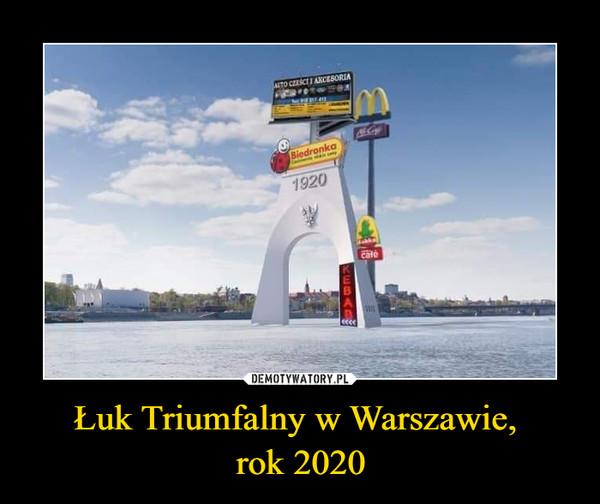 Łuk Triumfalny w Warszawie, rok 2020 –
