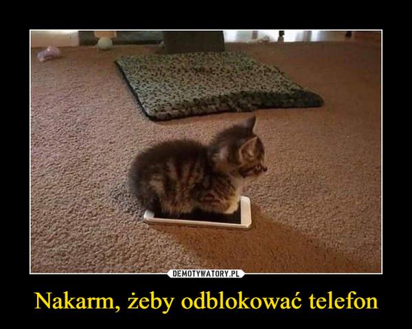 Nakarm, żeby odblokować telefon –
