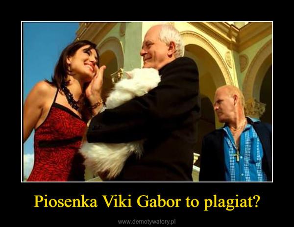Piosenka Viki Gabor to plagiat? –