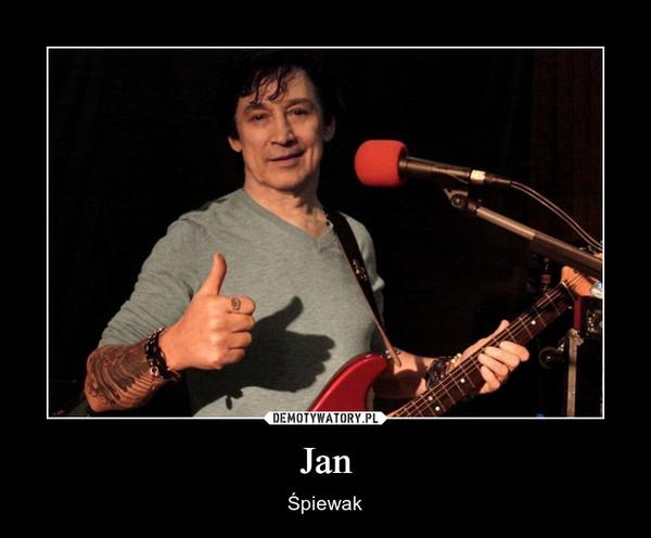 Jan – Śpiewak