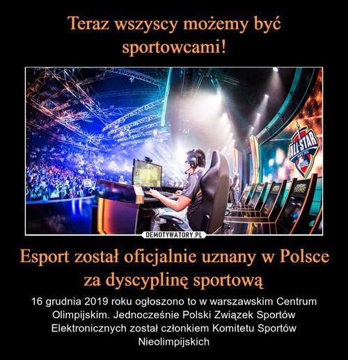 Teraz wszyscy możemy być sportowcami! Esport został oficjalnie uznany w Polsce za dyscyplinę sportową