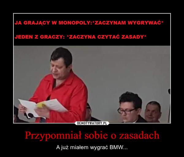 Przypomniał sobie o zasadach – A już miałem wygrać BMW...