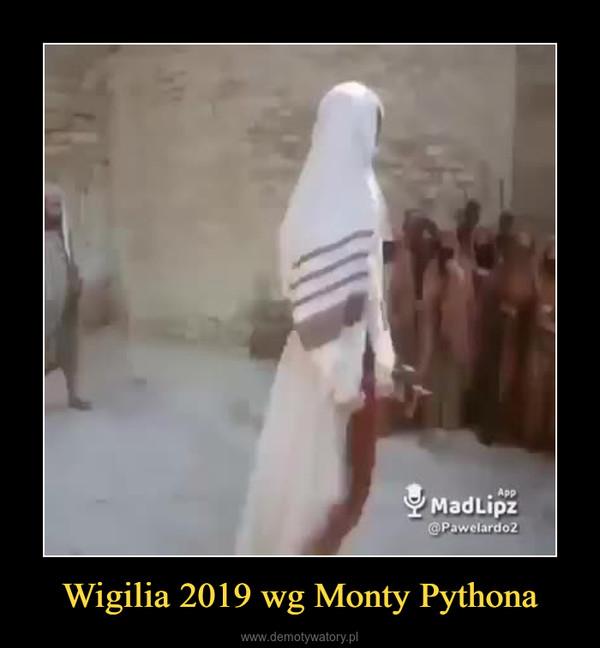 Wigilia 2019 wg Monty Pythona –