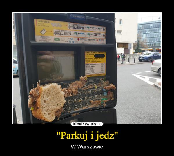 """""""Parkuj i jedz"""" – W Warszawie"""