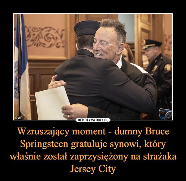 Wzruszający moment - dumny Bruce Springsteen gratuluje synowi, który właśnie został zaprzysiężony na strażaka Jersey City –