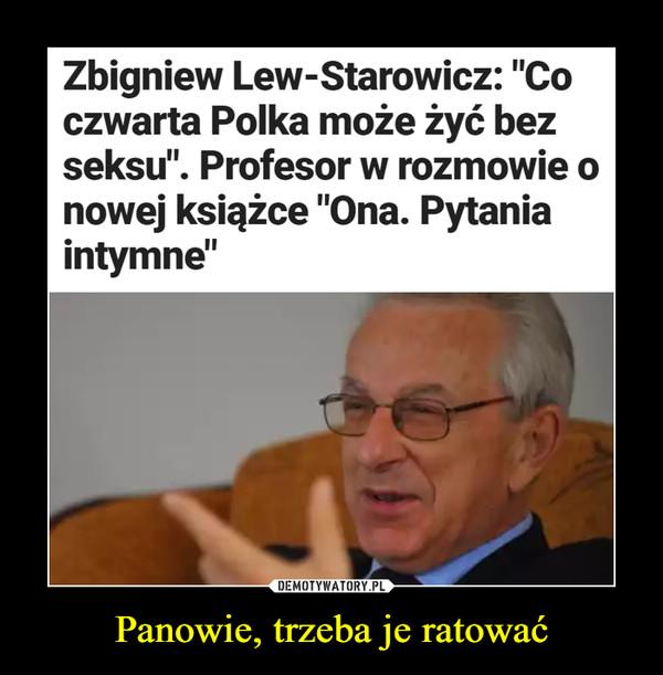 """Panowie, trzeba je ratować –  Zbigniew Lew-Starowicz: """"Co czwarta Polka może żyć bezseksu"""". Profesor w rozmowie o nowej książce """"Ona.Pytania intymne"""""""
