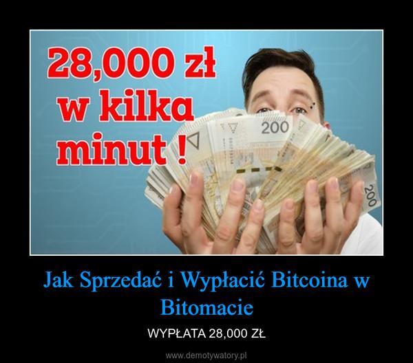 Jak Sprzedać i Wypłacić Bitcoina w Bitomacie – WYPŁATA 28,000 ZŁ