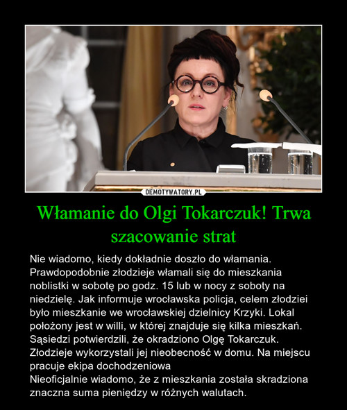 Włamanie do Olgi Tokarczuk! Trwa szacowanie strat