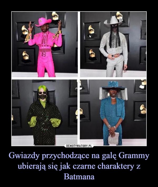 Gwiazdy przychodzące na galę Grammy ubierają się jak czarne charaktery z Batmana –