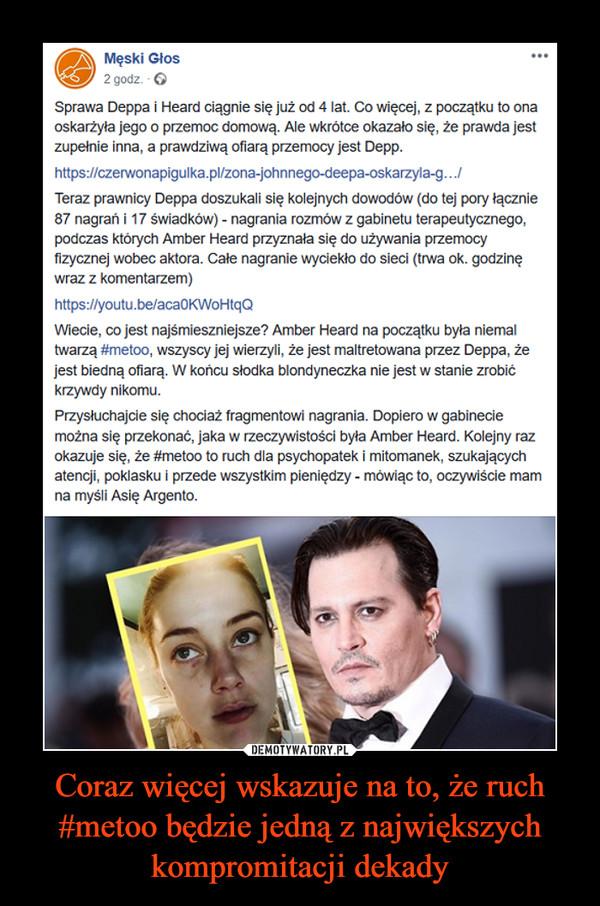 Coraz więcej wskazuje na to, że ruch #metoo będzie jedną z największych kompromitacji dekady –  Męski Głos 2 godz. O Sprawa Deppa i Heard ciągnie się już od 4 lat. Co więcej, z początku to ona oskarżyła jego o przemoc domową. Ale wkrótce okazało się, że prawda jest zupełnie inna, a prawdziwą ofiarą przemocy jest Depp. https://czerwonapigulka.plizona-johnnego-deepa-oskarzyla-g.../ Teraz prawnicy Deppa doszukali się kolejnych dowodów (do tej pory łącznie 87 nagrań i 17 świadków) - nagrania rozmów z gabinetu terapeutycznego, podczas których Amber Heard przyznała się do używania przemocy fizycznej wobec aktora. Całe nagranie wyciekło do sieci (trwa ok. godzinę wraz z komentarzem) https://youtu.beiaca0KWoHtqQ Wiecie, co jest najśmieszniejsze? Amber Heard na początku była niemal twarzą #metoo, wszyscy jej wierzyli, że jest maltretowana przez Deppa, że jest biedną ofiarą. W końcu słodka blondyneczka nie jest w stanie zrobić krzywdy nikomu. Przysłuchajcie się chociaż fragmentowi nagrania. Dopiero w gabinecie można się przekonać, jaka w rzeczywistości była Amber Heard. Kolejny raz okazuje się, że #metoo to ruch dla psychopatek i mitomanek, szukających atencji, poklasku i przede wszystkim pieniędzy - mówiąc to, oczywiście mam na myśli Asię Argento.