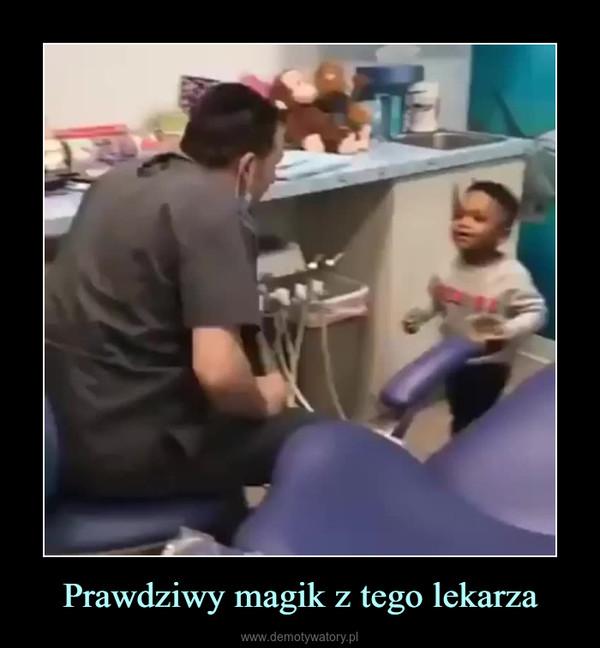 Prawdziwy magik z tego lekarza –