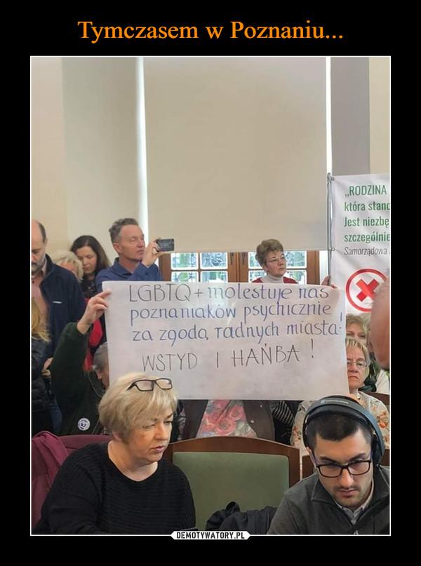 –  LGBTQ+ molestuje naspoznaniaków psychicznie ,za zgoda radnych miasta-WSTYD I HAŃBA !