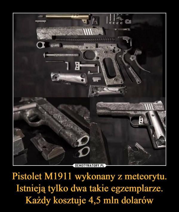 Pistolet M1911 wykonany z meteorytu. Istnieją tylko dwa takie egzemplarze. Każdy kosztuje 4,5 mln dolarów –