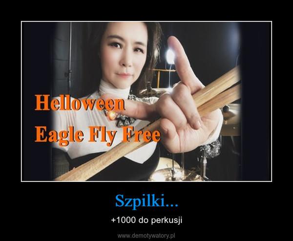 Szpilki... – +1000 do perkusji