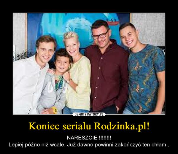 Koniec serialu Rodzinka.pl!