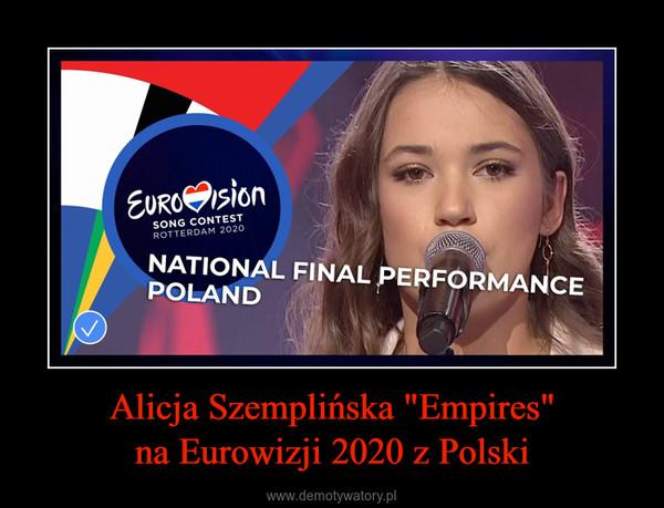 """Alicja Szemplińska """"Empires""""na Eurowizji 2020 z Polski –"""