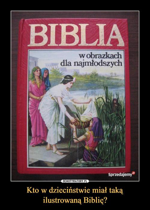 Kto w dzieciństwie miał taką ilustrowaną Biblię?